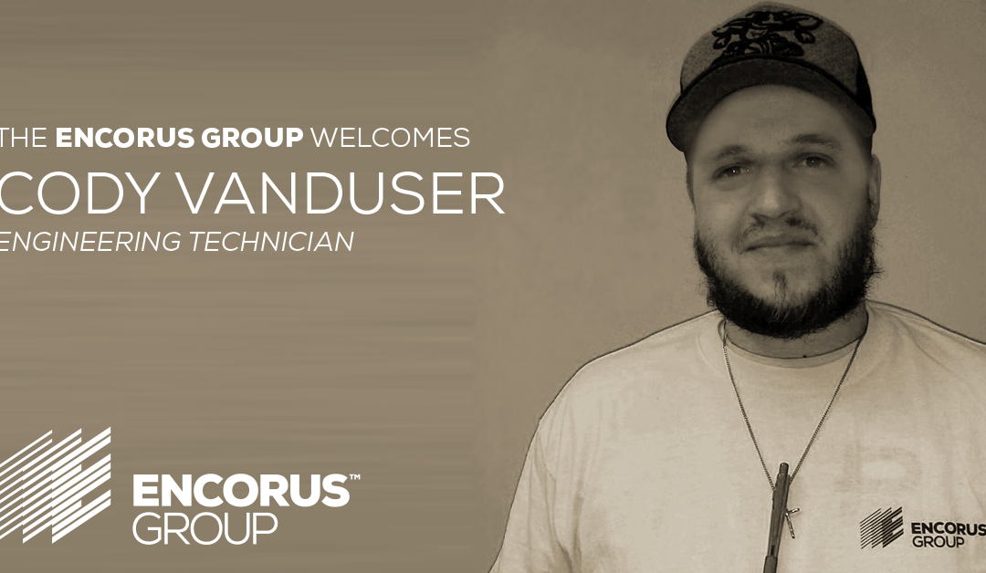 Encorus Welcomes Cody VanDuser