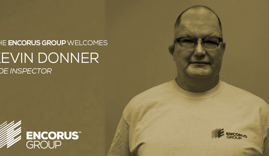 Encorus Welcomes NDE Inspector Kevin Donner