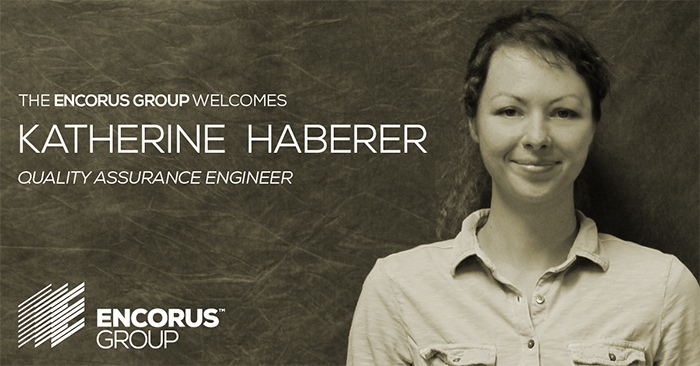 Encorus Welcomes Quality Assurance Engineer Katherine Haberer