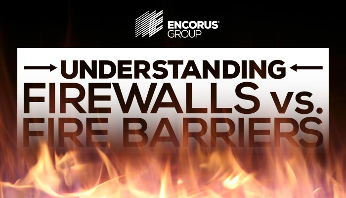 Understanding Firewalls vs. Fire Barriers