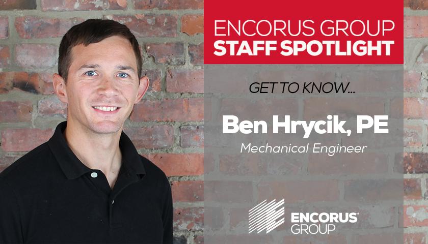 Encorus Group Staff Spotlight: Ben Hrycik, PE
