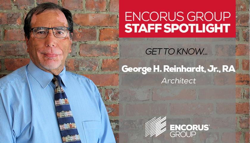 Encorus Group Staff Spotlight: George Reinhardt
